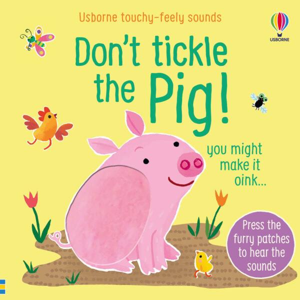 Carte pagini cartonate - Don't Tickle the Pig! - Usborne
