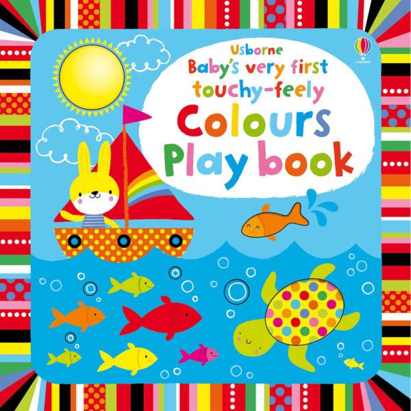 Carte pentru copii cu pagini cartonate - Baby's Very First touchy-feely Colours Play book - Usborne
